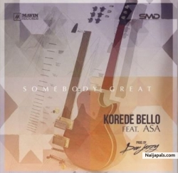 Somebody Great by Korede Bello ft. Asa (Prod by Don Jazzy)