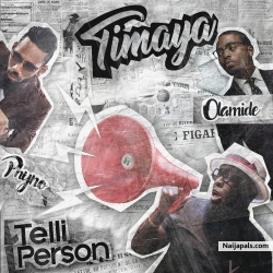 Telli Person by Timaya ft Olamide & Phyno