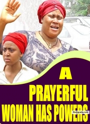A PRAYERFUL WOMAN HAS POWERS
