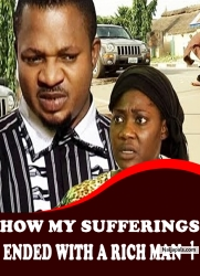 HOW MY SUFFERINGS ENDED WITH A RICH MAN 1