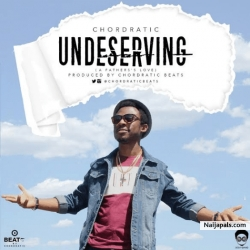 Undeserving (A Father's Love) by Chordratic