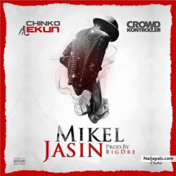 Mikel Jasin by Chinko Ekun X Crowd Kontroller