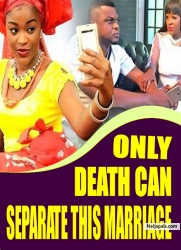 ONLY DEATH CAN SEPARATE THIS MARRIAGE