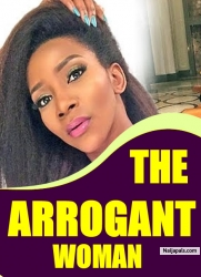 THE ARROGANT WOMAN