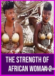 The Strength Of African Woman 2