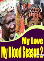 My Love My Blood Season 2