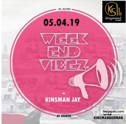 Weekend Vibez by Kinsman Jay