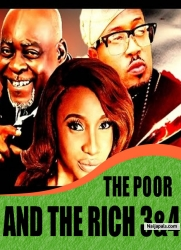 THE POOR AND THE RICH 3&4