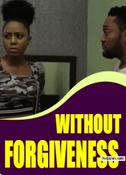 WITHOUT FORGIVENESS