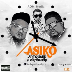 Asiko by  ArtQuake  Ft. Oritse Femi