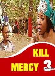 KILL MERCY 3