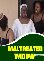 MALTREATED WIDOW