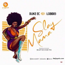 Slay Mama by Duke EC Ft. Lobidis