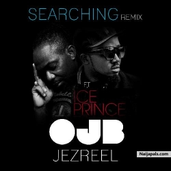 Searching (Remix) by OJB Jezreel ft. Ice Prince