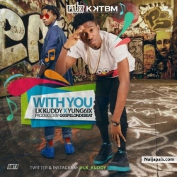 With You by LK Kuddy ft Yung6ix