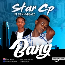BANG by Star-cp ft. DennyBeatz