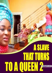 A SLAVE THAT TURNS TO A QUEEN 2