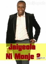 Jaiyeola Ni Monje 2