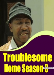 Troublesome Home Season 3