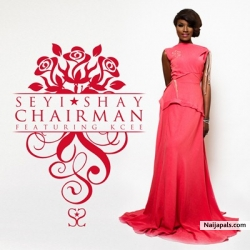 Chairman by Sheyi Shay ft. Kcee