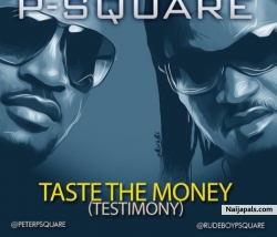 Taste The Money (Testimony) by P Square