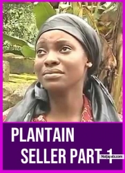 PLANTAIN SELLER PART 1