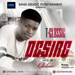 Desire (Prod by Killertunes) by T-Classic