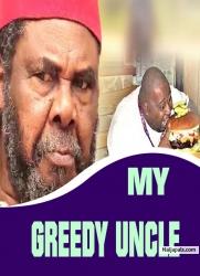 MY GREEDY UNCLE