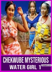 Chekwube Mysterious Water Girl 1