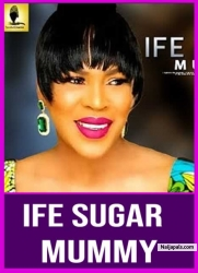 IFE SUGAR MUMMY
