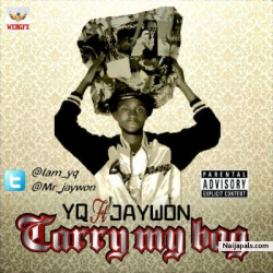 Carry My Bag by YQ ft. Jaywon