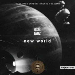 New World by Jesse Jagz