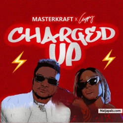 Charged Up by DJ Cuppy x Masterkraft