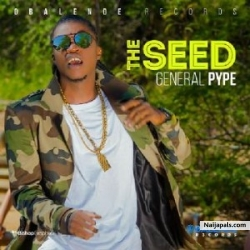 The Seed by General Pype
