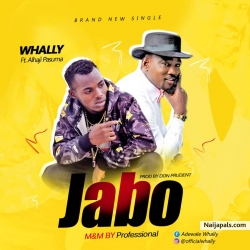 Jabo - Prod by Don prudent by Whally Ft Alhaji Pasuma
