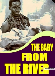 THE BABY FROM THE RIVER