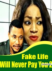 Fake Life Will Never Pay You 2