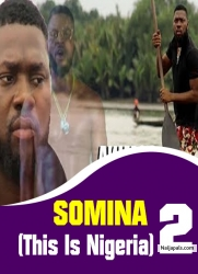 SOMINA (This Is Nigeria) 2