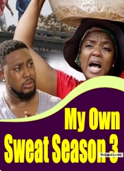 My Own Sweat Season 3