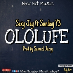 Ololufe by Sexy Jay ft Sunday Y3