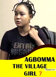 AGBOMMA THE VILLAGE GIRL 7