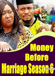 Money Before Marriage Season 6