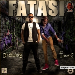 Fatasi by Dj Xclusive ft. Terry G