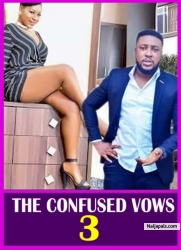 THE CONFUSED VOWS 3