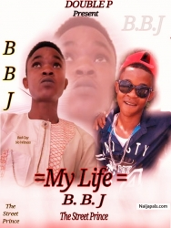 My Life by BBJ S Prince