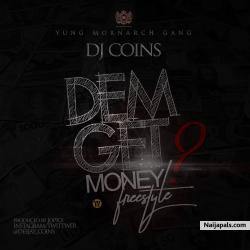 DEM GET MONEY (Prod By Joe9ce) by  Dj Coins