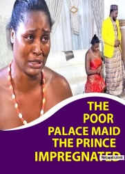 THE POOR PALACE MAID THE PRINCE IMPREGNATED