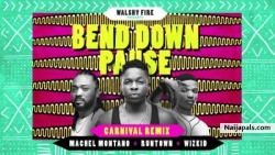 Bend Down Pause (Remix) by  Runtown ft Wizkid x Machel Montano.
