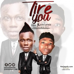 (Tire You) prod by samwizzy by Glen X John Praiz