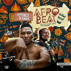 Afrobeat by Pepenazi feat. Olamide